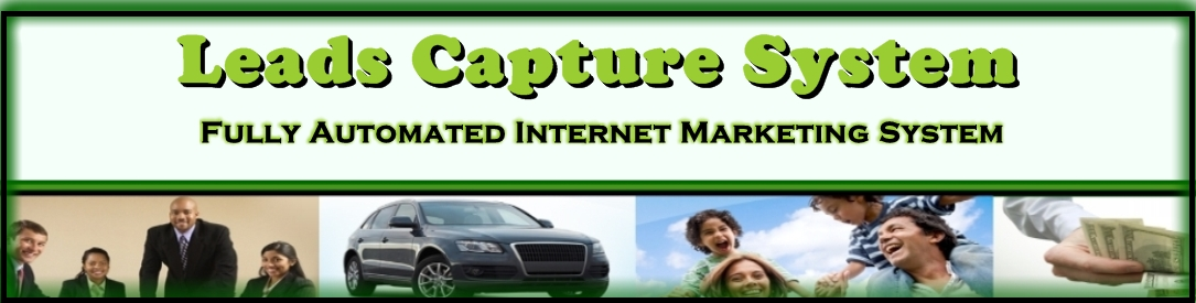 LeadsCaptureSystem.com - Fully Automated Internet Marketing System